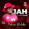 NEW MUSIC: Modupe Olubeko - Jah is Your name (Prod. Mr Time)