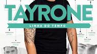 Tayrone - Linha do Tempo - Promocional - Dezembro - 2019