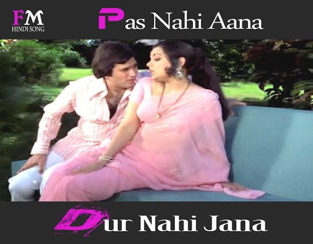 Pas-Nahi-Aana-Dur-Nahi-Jana-Aap Ki Kasam (1974)
