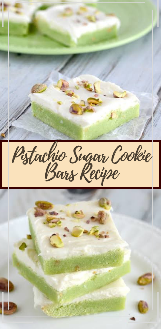 Pistachio Sugar Cookie Bars Recipe #desserts #cakerecipe #chocolate #fingerfood #easy