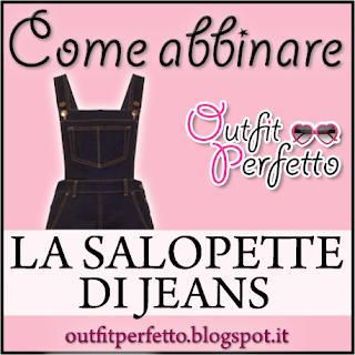 Come abbinare la SALOPETTE DI JEANS (outfit Primavera/Estate)