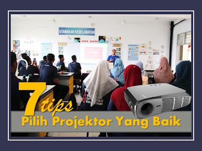 7 Tips Pilih Projektor Yang Baik Untuk Guru