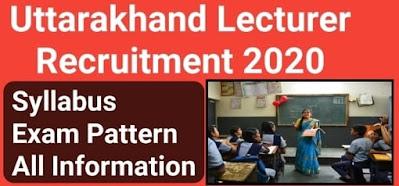 UKPSC Lecturer Recruitment 2020, Uttarakhand Lecturer Vacancy 2020, Latest Job In Uttarakhand , Uttarakhand Job 2020, ukpsc lecturer syllabus 2020