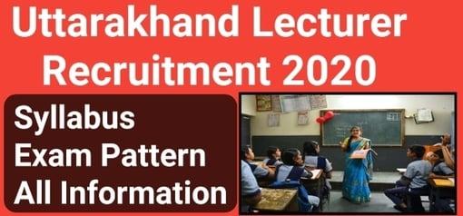 UKPSC Lecturer Recruitment 2020 - उत्तराखण्ड में 571 प्रवक्ता की भर्ती