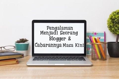 Pengalaman menjadi seorang blogger