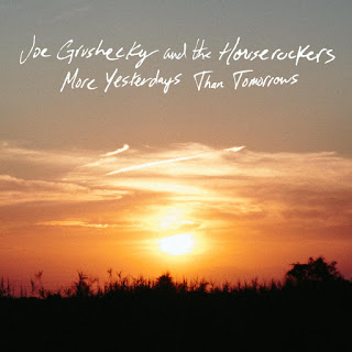 Joe Grushecky and the Houserockers' More Yesterdays Than Tomorrows