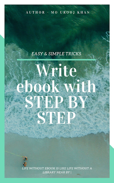 [MOST POPULAR 2019] Write a eBook From Start to Finish in few Steps? | Write ebook from start to end