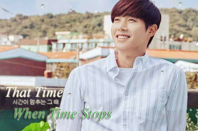 Drama Korea That Time When Time Stops