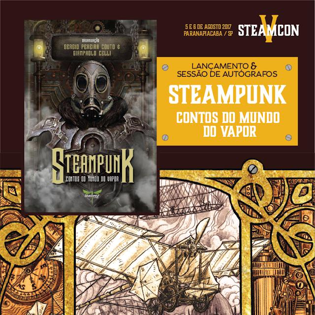 Pôster da SteamCon 2017 para o lançamento da antologia da Dragonfly Steampunk - Contos do Mundo do Vapor