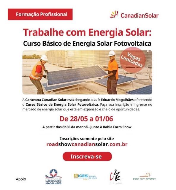 Caravana Canadian Solar está com inscrições abertas para curso gratuito de energia solar fotovoltaica em Luís Eduardo Magalhães