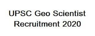 UPSC Combined Geo Scientist Recruitment 2020 Online Form: Apply Online