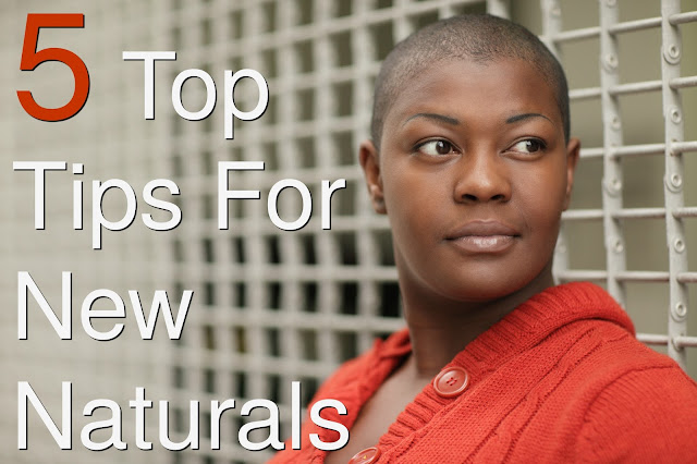 5 Top Tips For New Naturals