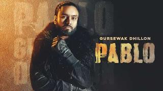 Pablo Lyrics Gursewak Dhillon