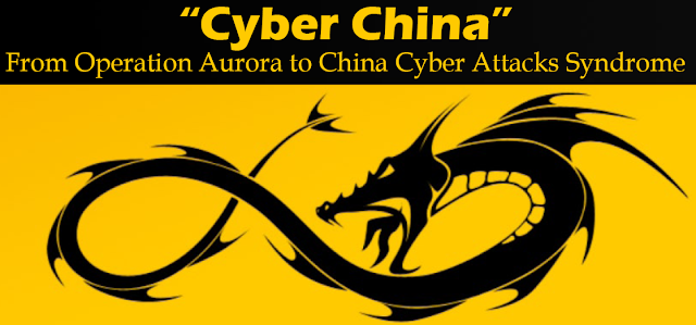 """Cyber China"", from Operation Aurora to China Cyber Attacks Syndrome"
