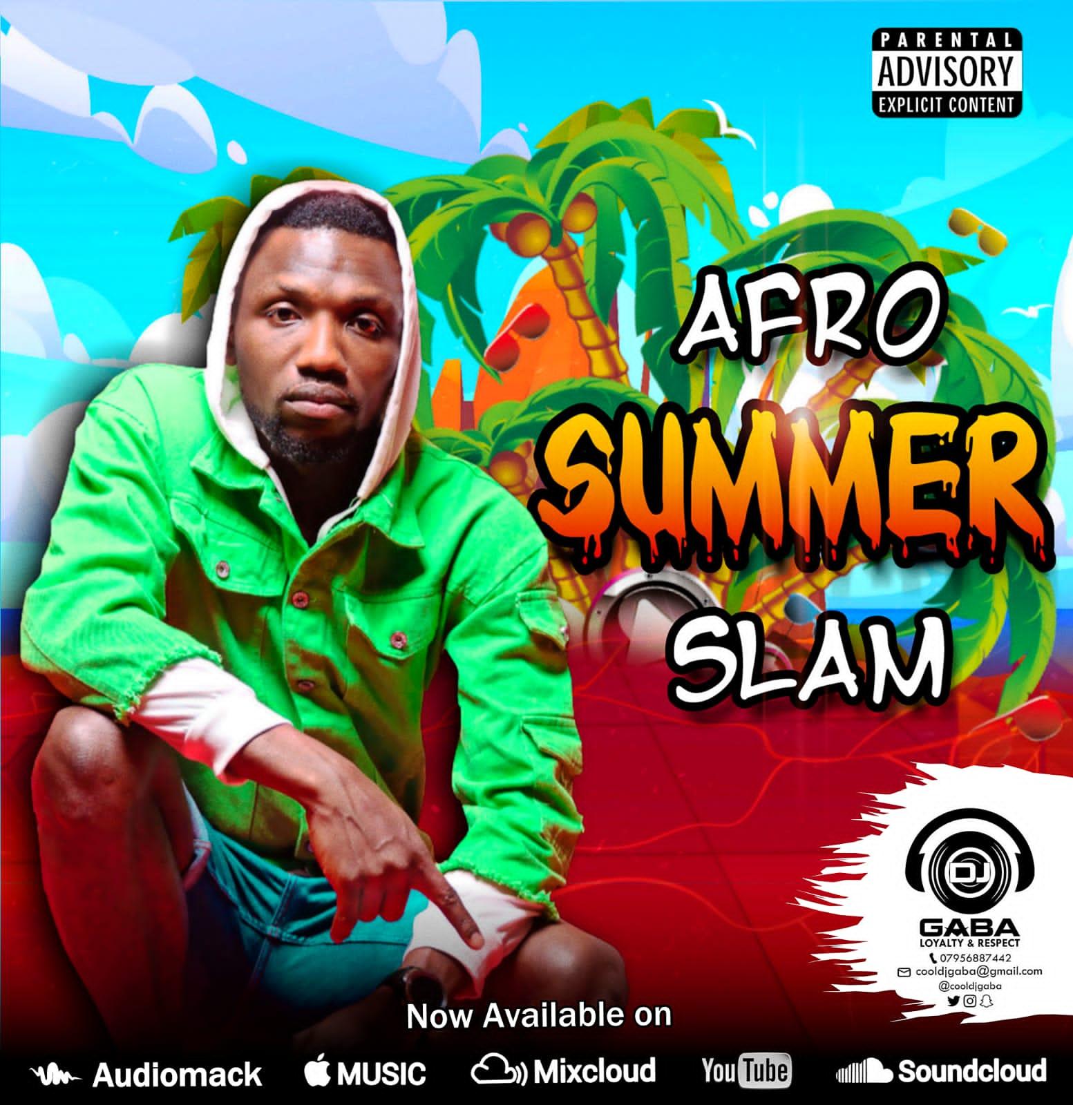 Dj Gaba - Afro Summer Slam #Arewapublisize