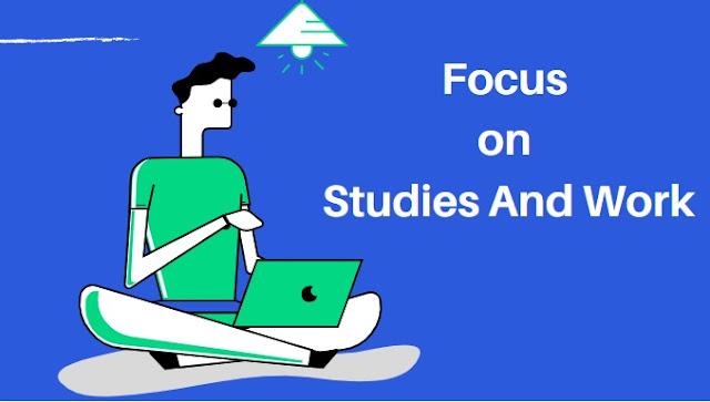 Focus on Work and Studies