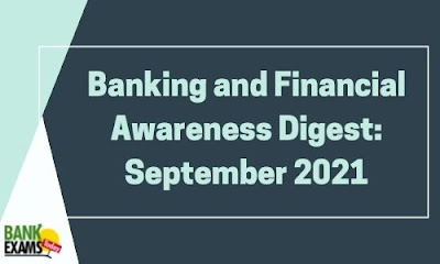 Banking and Financial Awareness Digest: September 2021
