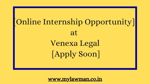 [Online Internship Opportunity] at Venexa Legal [Apply Soon]