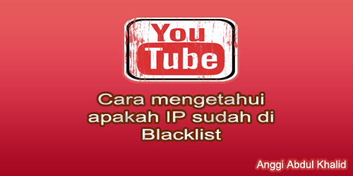 Cara mengetahui apakah IP sudah di Blacklist