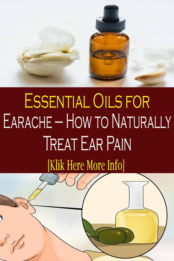Essential Oils for Earache – How to Naturally Treat Ear Pain