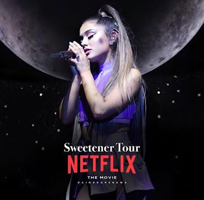'Sweetener' de Ariana Grande se estrenará en Netflix