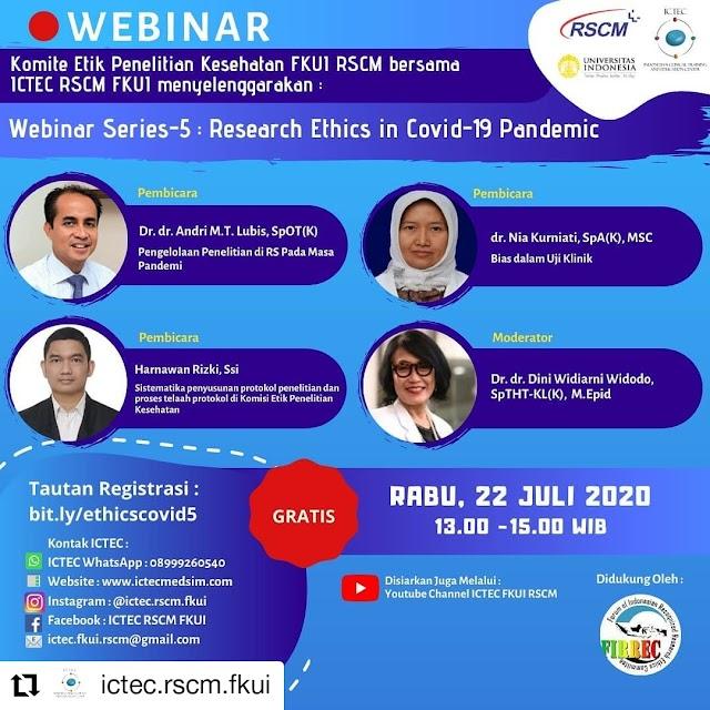 Webinar Seri 5 : Etika Penelitian Pada Pandemi Covid-19  Rabu, 22 juli 2020