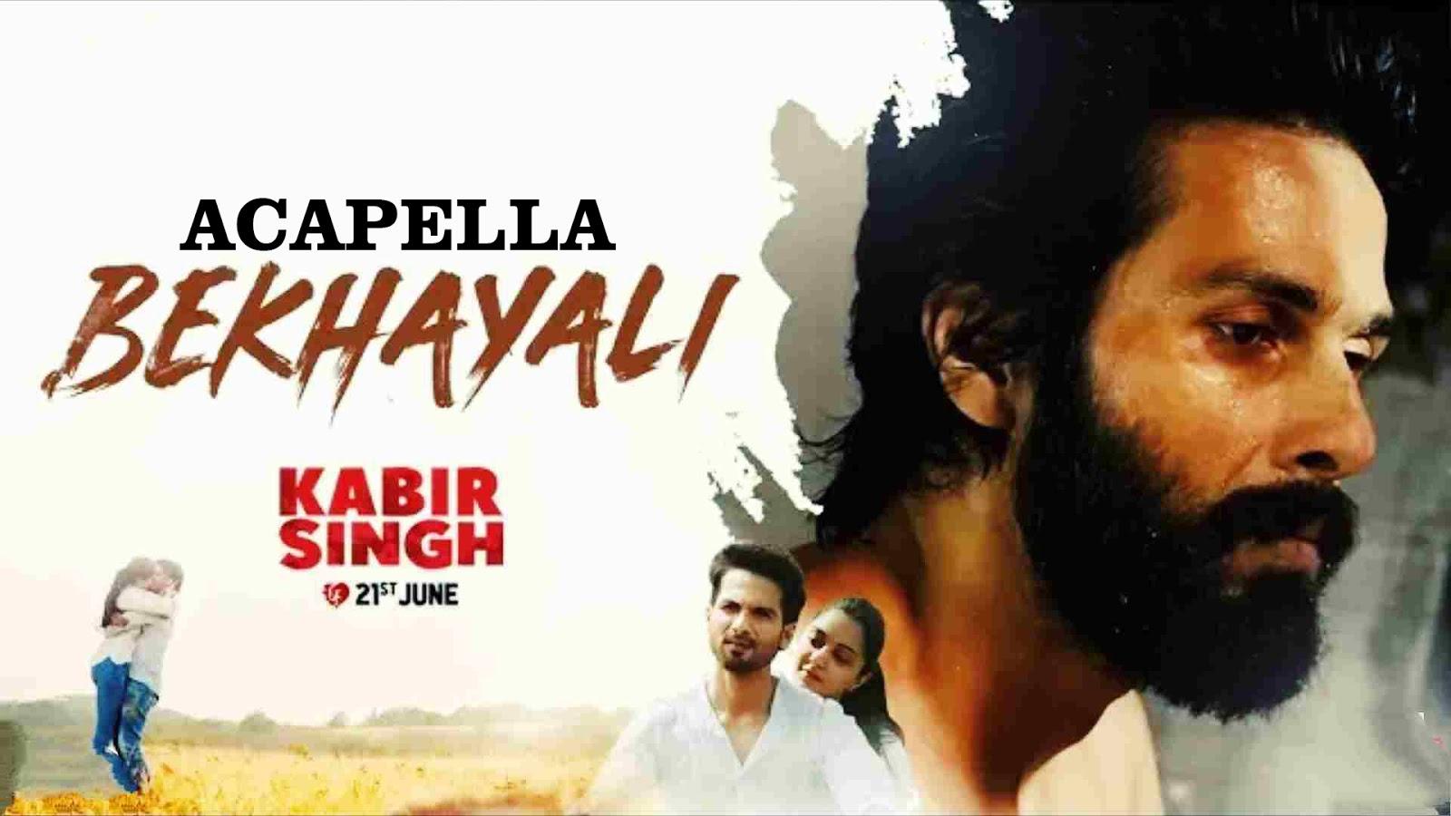 Bekhayali Acapella Free Download | Kabir Singh - Bollywood