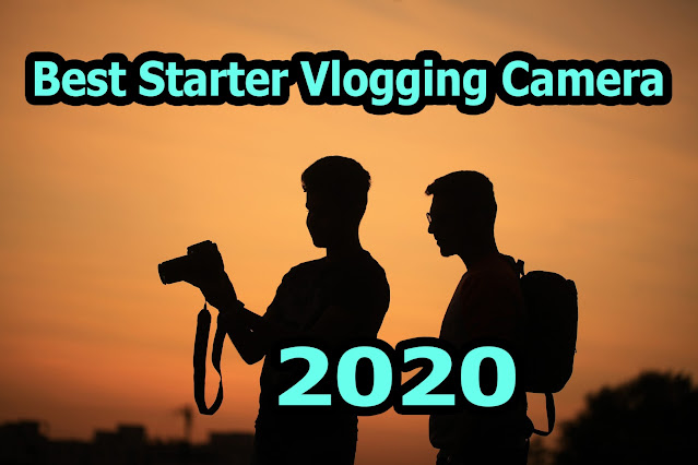 Best Starter Vlogging Camera
