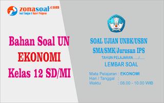 Bahan Soal Ujian UNBK/USBN Ekonomi Tingkat SMA/SMK Lengkap Kunci Jawaban