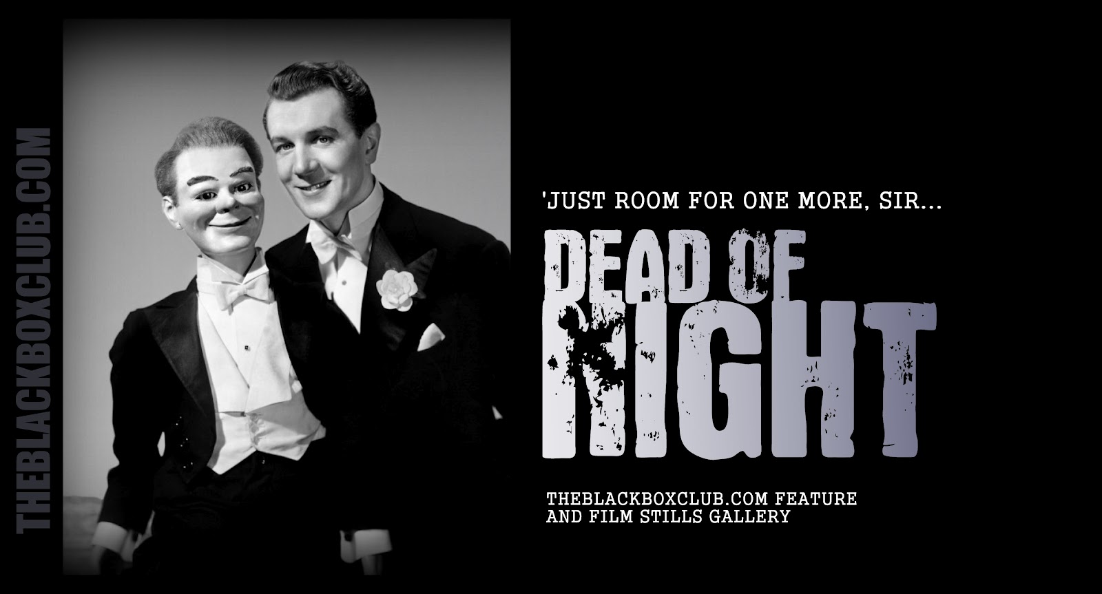 The Black Box Club: 'DEAD OF NIGHT' 'JUST ROOM FOR ONE MORE