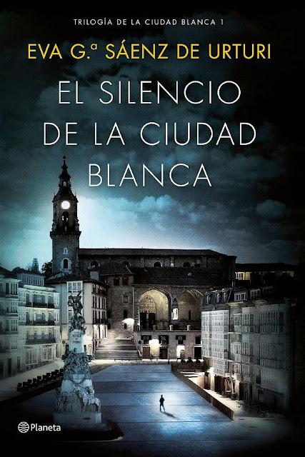 El silencio de la ciudad blanca | La ciudad blanca #1 | Eva García Sáenz de Urturi