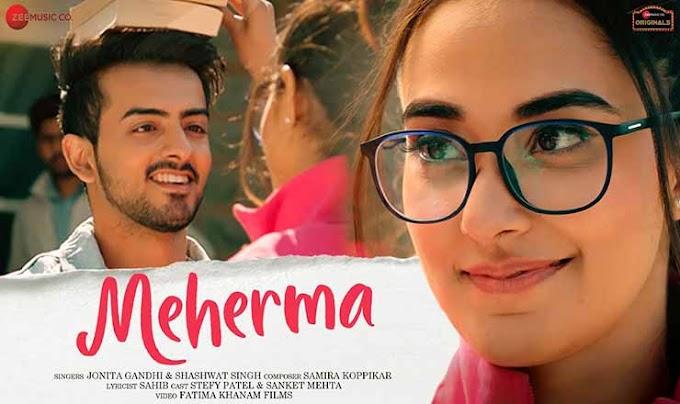 महेरमा Meherma Lyrics in Hindi – Jonita Gandhi & Shashwat Singh
