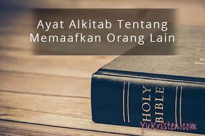 ayat alkitab tentang memaafkan orang lain