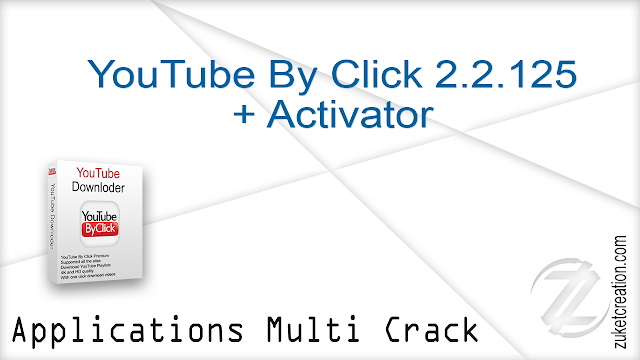 YouTube By Click 2.2.125 + Portable + Activator