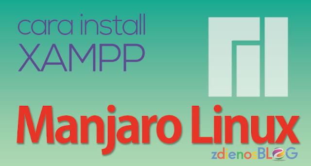 Cara Install XAMPP di Manjaro Linux