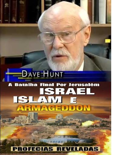 DAVE HUNT ISRAEL,ISLÃ E O ARMARGEDOM