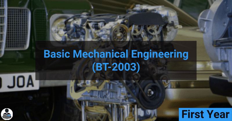 Basic Mechanical Engineering (BT-2003) RGPV notes CBGS Bachelor of engineering