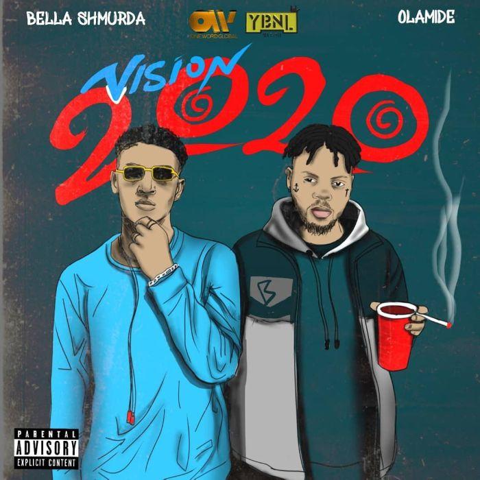 Download Bella Shmurda Ft. Olamide – Vision 2020 (Remix) [Music + Video]