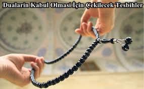Dualarin Kabul Olmasi İçin Çekilecek Tesbihler