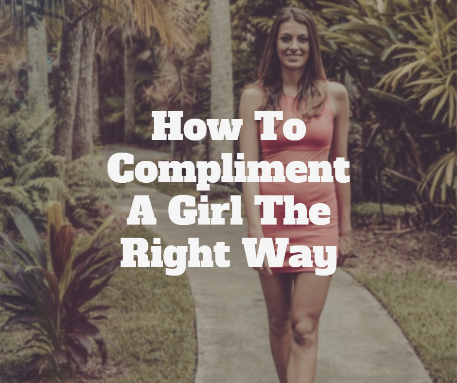 best way to compliment a girl
