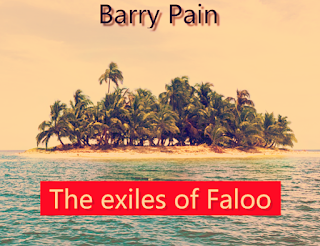 The exiles of Faloo (1910) novel by Barry Pain,
