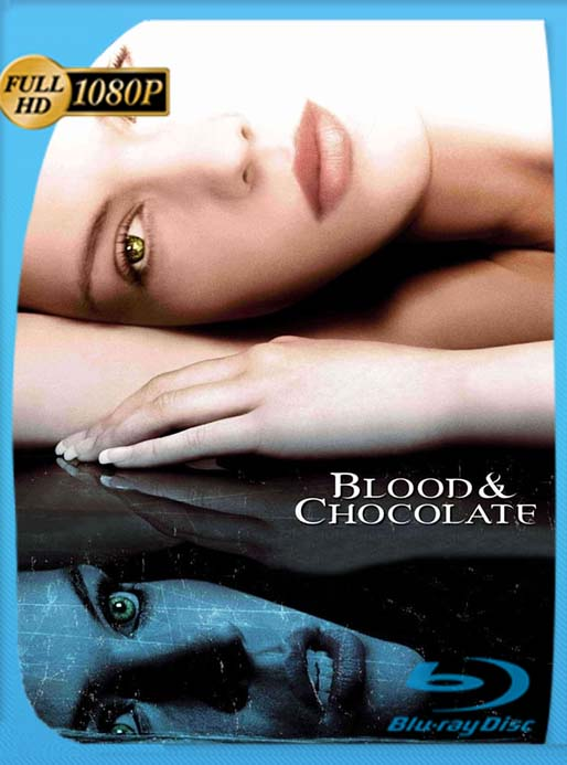 Sangre y Chocolate 2007 1080p Latino (Blood and Chocolate) [GoogleDrive] [tomyly]