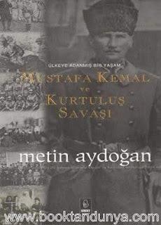 Metin Aydoğan - Mustafa Kemal ve Kurtuluş Savaşı