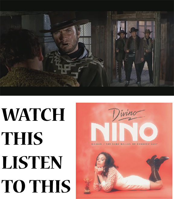 "Watch This / Listen To This: ""Woman"" by Divino Nino and Clint Eastwood's ""For A Few Dollars More"""