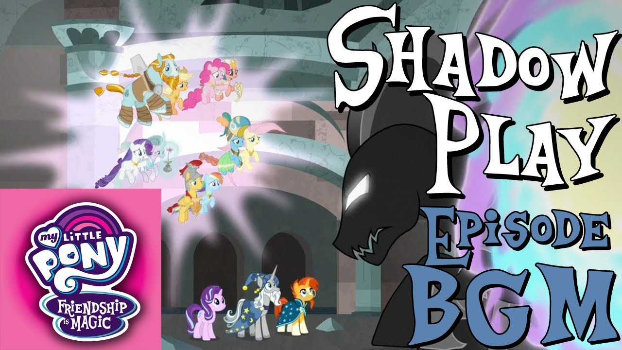 Equestria Daily Mlp Stuff My Little Pony Fim Bgm Shadow Play