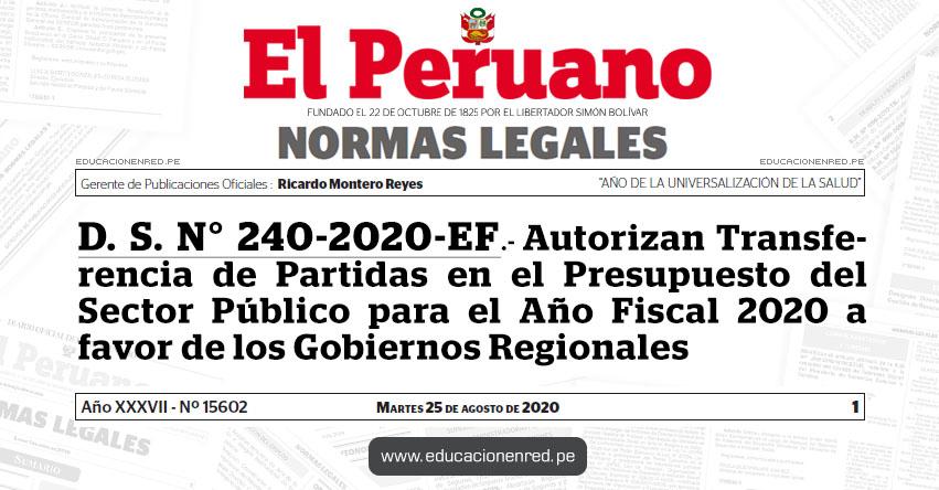 D. S. N° 240-2020-EF.- Autorizan Transferencia de Partidas en el Presupuesto del Sector Público para el Año Fiscal 2020 a favor de los Gobiernos Regionales