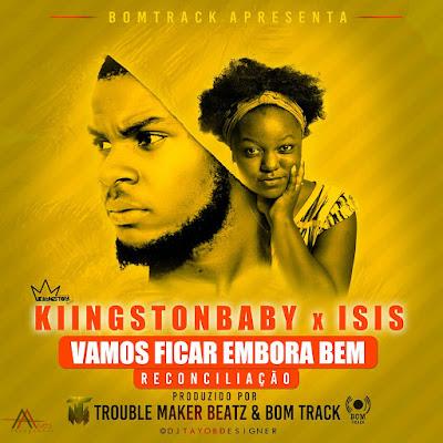 Kiingston Baby feat. Isis - Vamos Ficar Embora Bem