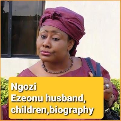 Ngozi Ezeonu biography,husband,children,age