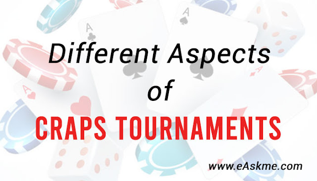 Different Aspects of Craps Tournaments: eAskme