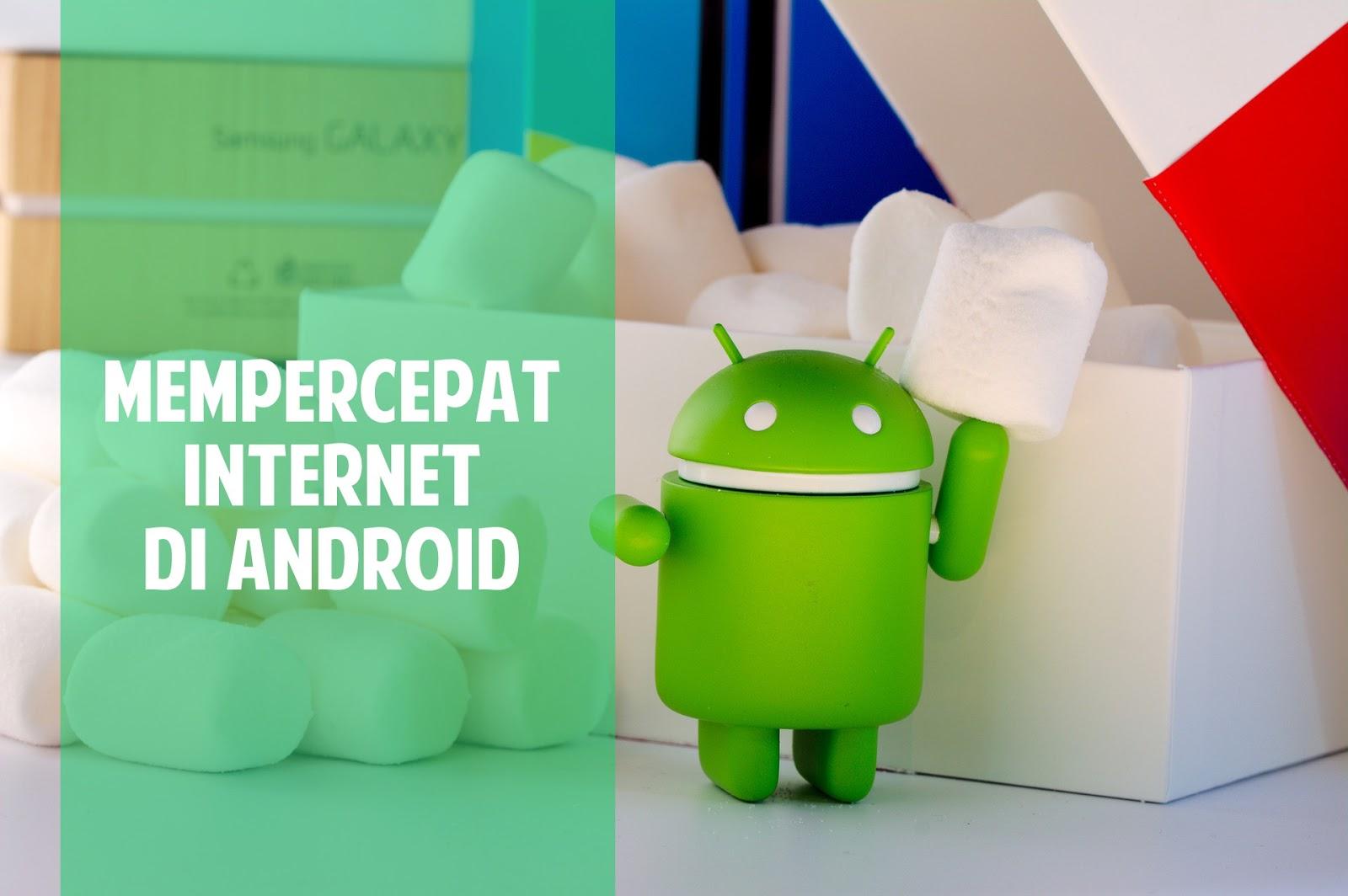 Trik untuk Mempercepat Internet di HP Android  4 Trik untuk Mempercepat Internet di HP Android